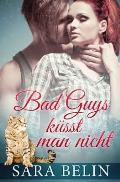 Bad Guys Kuesst Man Nicht