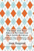 Orange and Blue Argyle Pattern 100 Page Lined Journal: Blank 100 Page Lined Journal for Your Thoughts, Ideas, and Inspiration
