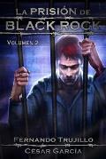 La Prision de Black Rock. Volumen 2