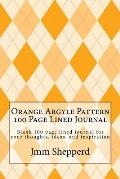Orange Argyle Pattern 100 Page Lined Journal: Blank 100 Page Lined Journal for Your Thoughts, Ideas, and Inspiration