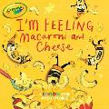 Im Feeling Macaroni & Cheese A Colorful Book about Feelings