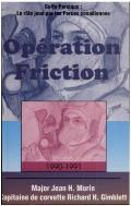 Operation Friction 1990-1991: Golfe Persique: Le Role Joue Par Les Forces Canadiennes