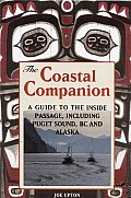 The Coastal Companion: A Guide to the Inside Passage Including Puget Sound, BC and Alaska