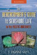 Beachcombers Guide to Seashore Life in the Pacific Northwest