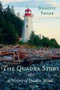 The Quadra Story: A History of Quadra Island