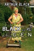 Black Is the New Green