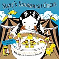 Suzie's Sourdough Circus: With Amazing Recipes!
