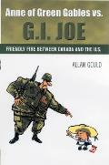 Anne of Green Gables vs. G.I. Joe: Friendly Fire Between Canada and the U.S.