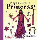 Imagine You're a Princess!: Princess Megerella and Princess Lulubelle