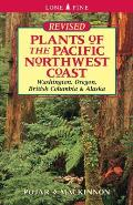 Plants of the Pacific Northwest Coast Washington Oregon BC & Alaska 2nd Edition