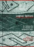 Logical Options: An Introduction to Classical and Alternative Logics