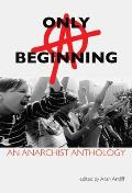 Only A Beginning An Anarchist Anthology