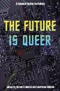 Future Is Queer A Science Fiction Anthology