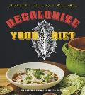 Decolonize Your Diet Plant Based Mexican American Recipes for Health & Healing