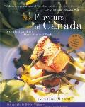 Flavours of Canada A Collection of the Finest Regional Foods