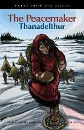 Peacemaker Thanadelthur