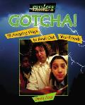 Gotcha!: 18 Amazing Ways to Freak Out Your Friends