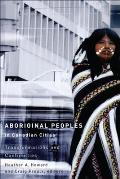 Aboriginal Peoples in Canadian Cities: Transformations and Continuities