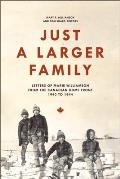 Just a Larger Family: Letters of Marie Williamson from the Canadian Home Front, 1940-1944 (Life Writing)