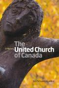 United Church of Canada: A History
