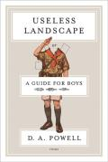 Useless Landscape or A Guide for Boys