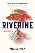 Riverine: A Memoir from Anywhere But Here