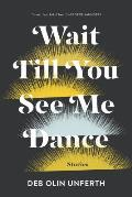 Wait Till You See Me Dance Stories