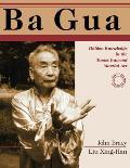 Ba Gua Hidden Knowledge in the Taoist Internal Martial Art