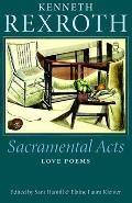 Sacramental Acts The Love Poems Of Kenneth Rexroth