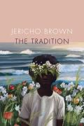 Cover Image for The Tradition by Jericho Brown