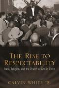The Rise to Respectability: Race, Religion, and the Church of God in Christ