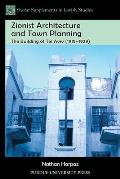 Zionist Architecture and Town Planning: The Building of Tel Aviv (1919-1929)