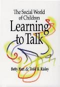 The Social World of Children Learning to Talk