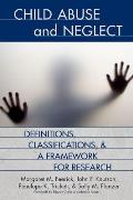 Child Abuse and Neglect: Definitions, Classifications, and a Framework for Research