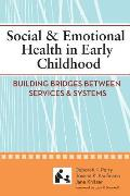 Social & Emotional Health in Early Childhood Building Bridges Between Services & Systems