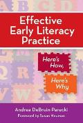 Effective Early Literacy in Practice: Here's How, Here's Why