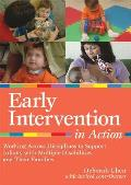 Early Intervention in Action: Working Across Disciplines to Support Infants with Multiple Disabilities and Their Famillies