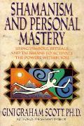 Shamanism & Personal Mastery