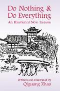 Do Nothing & Do Everything An Illustrated New Taoism