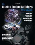 The Racing Engine Builder's Handbook: How to Build Winning Drag, Circle Track, Marine and Road Racing Engines