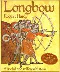 Longbow A Social & Military History