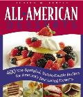 All American Desserts 400 Star Spangled Razzle Dazzle Recipes for Americas Best Loved Desserts
