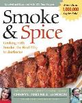 Smoke & Spice Revised Cooking with Smoke the Real Way to Barbecue
