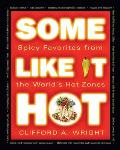 Some Like It Hot Spicy Favorites from the Worlds Hot Zones