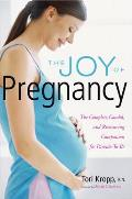 Joy of Pregnancy the Complete Candid & Reassuring Companion for Parents To Be