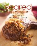 Seared to Perfection The Simple Art of Sealing in Flavor