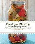 Joy of Pickling 3rd Edition 300 Flavor Packed Recipes for All Kinds of Produce from Garden or Market