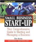 Adams Streetwise Small Business Start-Up: Your Comprehensive Guide to Starting and Managing a Businessyour Comprehensive Guide to Starting and Managin