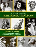 Prop Builders Mask Making Handbook