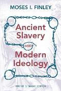 Ancient Slavery & Modern Ideology